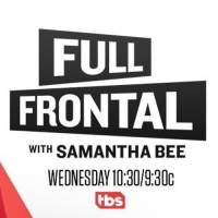 TBS Orders a Sixth Season of FULL FRONTAL WITH SAMANTHA BEE Photo