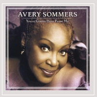 BWW CD Review: Avery Sommers YOU'RE GONNA HEAR FROM ME Should Be Heard Photo