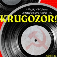 Theatre EVOLVE Presents the World Premiere of KRUGOZOR!