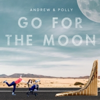 Award-Winning Andrew & Polly 'Go For the Moon' On Fifth Album For Kids & Families