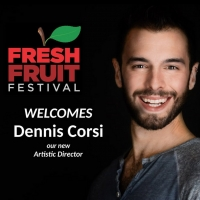 Fresh Fruit Festival Names Dennis Corsi As New Artistic Director