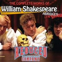 Patchogue Theatre Presents THE COMPLETE WORKS OF WILLIAM SHAKESPEARE (ABRIDGED)