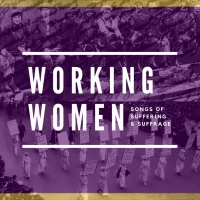 The American Opera Project Announces WORKING WOMEN: Songs Of Suffering and Suffrage O Photo