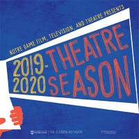 Notre Dame's Department of Film, Television, and Theatre Announces The 2019-2020 Thea Photo