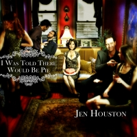 BWW CD Review: Jen Houston's I WAS TOLD THERE WOULD BE PIE Is Country Confection Photo