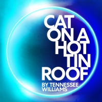 New Productions Of CAT ON A HOT TIN ROOF and A CHRISTMAS CAROL To Receive London Prem Photo