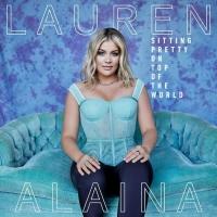Lauren Alaina Announces 'Sitting Pretty On Top Of The World' Album Photo