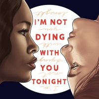 Prominent Productions to Develop NAACP Nominated Novel I'M NOT DYING WITH YOU TONIGHT Photo
