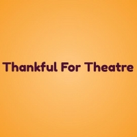 BWW Blog: Thankful for the Theatre Photo