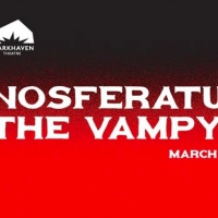 Openings of the Closed: NOSFERATU, THE VAMPYR at Sparkhaven Theatre