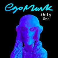 egomunk Shares New EP ONLY ONE