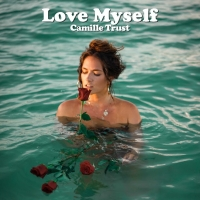 Camille Trust Releases Transparent New Single 'Love Myself' Photo