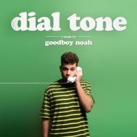 goodboy noah Drops Smooth Single 'dial tone' Photo