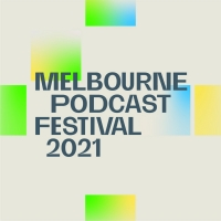 Melbourne Podcast Festival Inaugural Event Will Not Go Ahead Due To COVID Restrictions Photo
