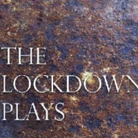 New Theatre Writing Podcast, THE LOCKDOWN PLAYS, is Released Today Photo