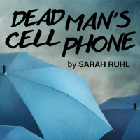 Next Up From the FSU/Asolo Conservatory is Sarah Ruhl's DEAD MAN'S CELL PHONE