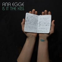 Ana Egge Drops New Album 'Is It the Kiss' Today