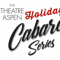 Theatre Aspen Announces Holiday Cabaret Series This December Photo