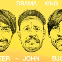 Peter Bjorn and John Drop 'Drama King' Single