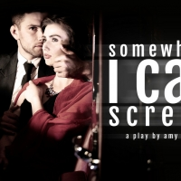 SOMEWHERE I CAN SCREAM to Open Off-Broadway at The Players Theatre Photo