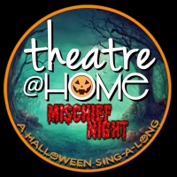 Theatre@Home Presents MISCHIEF NIGHT: A Halloween Sing-A-Long Photo