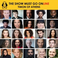 The Show Must Go Online Announce Full Cast For Livestreamed Reading Of TIMON OF ATHEN Photo