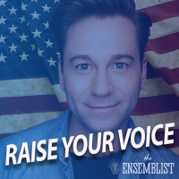 THE ENSEMBLIST Launches RAISE YOUR VOICE Mini-Series Photo