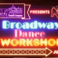 Skyline Theatre Company's Broadway Dance Workshop For Teenagers Now Accepting Registr Photo