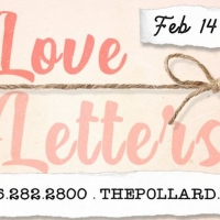 BWW Feature: The Pollard Opens LOVE LETTERS in Time for Valentine's Day