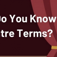 QUIZ: How Well Do You Know Your Theatre Terms?
