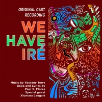 Original Cast Recording of WE HAVE IRE Announced, Featuring Music By Afro-Cuban Jazz  Photo