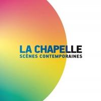 La Chapelle Scènes Contemporaines Announces 2021-22 Season Photo