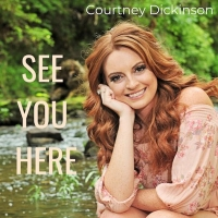 Courtney Dickinson Releases Nostalgic New Single 'See You Here' Photo