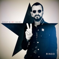 Ringo Starr Announces His 20th Studio Album WHAT'S MY NAME Photo