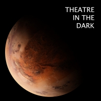 Theatre In The Dark's Second Production Will Be an Adaptation Of H.G. Wells' THE WAR OF THE WORLDS, Performed Entirely In Total Darkness