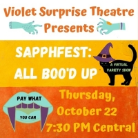 Violet Surprise Theatre Presents SAPPHFEST: ALL BOO'D UP Photo
