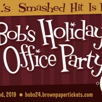 BOB'S HOLIDAY OFFICE PARTY Returns to Atwater Village Theatre