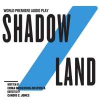 The Public Theater Announces World Premiere Audio Play SHADOW/LAND Photo