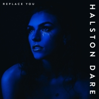 Halston Dare to Release New Single 'Replace You' Photo