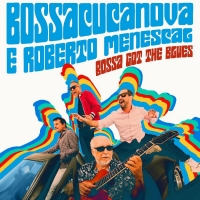 Bossacucanova Announces New Album 'Bossa Got The Blues'