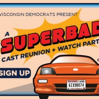 Democratic Party of Wisconsin Announces SUPERBAD Cast Reunion & Watch Party Photo