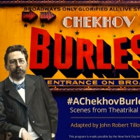 #ACHEKHOVBURLESK: SCENES FROM A THEATRICAL LIFE Announces Free Pop-Up Performances Photo