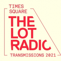 Times Square Arts and The Lot Radio Partner to Present 'Times Square Transmissions 20 Photo