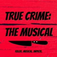 TRUE CRIME: THE MUSICAL at The Players Theatre This Week Photo