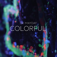 VIDEO: Ok Mayday Drops New Music Video for 'Colorful' Photo