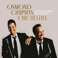 BWW CD Review: THERE'S MORE WHERE THAT CAME FROM Gives The Osmond Chapman Orchestra I Photo