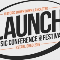 Launch Music Conference & Festival Returns To Historic Downtown Lancaster