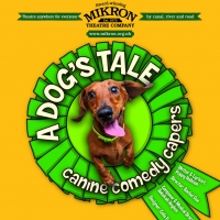 Mikron Theatre Present A DOG'S TALE By Poppy Hollom