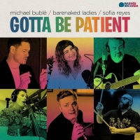 Michael Buble, Barenaked Ladies, Sofia Reyes Share Single 'Gotta Be Patient' Photo