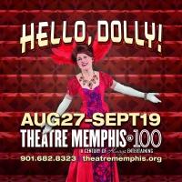 HELLO, DOLLY! Opens Theatre Memphis 100th Season Photo